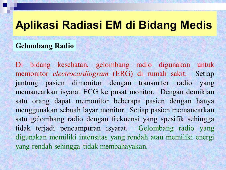Aplikasi Radiasi EM di Bidang Medis