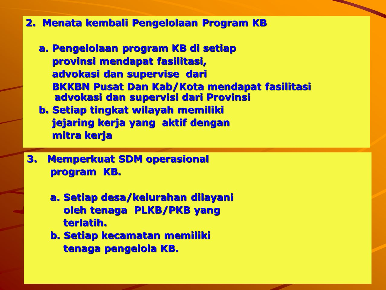 2. Menata kembali Pengelolaan Program KB