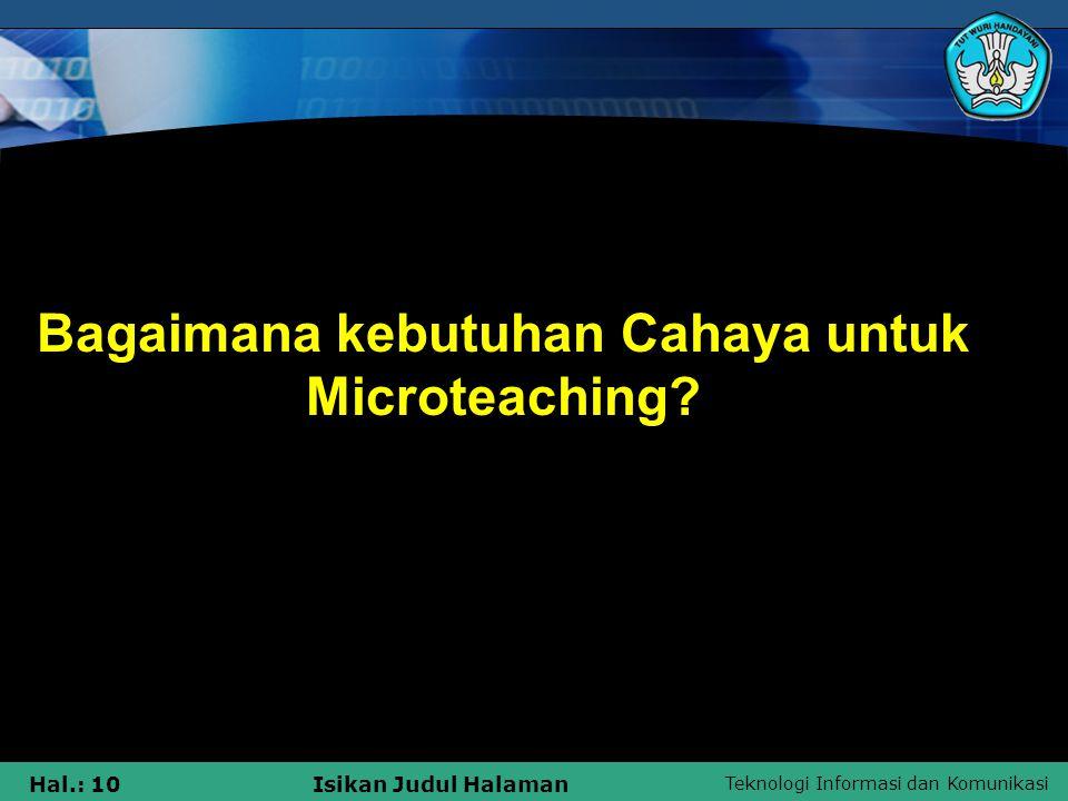 Bagaimana kebutuhan Cahaya untuk Microteaching