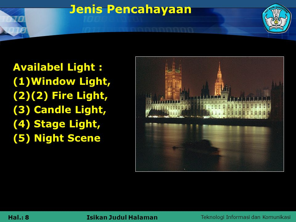 Jenis Pencahayaan Availabel Light : Window Light, (2) Fire Light,
