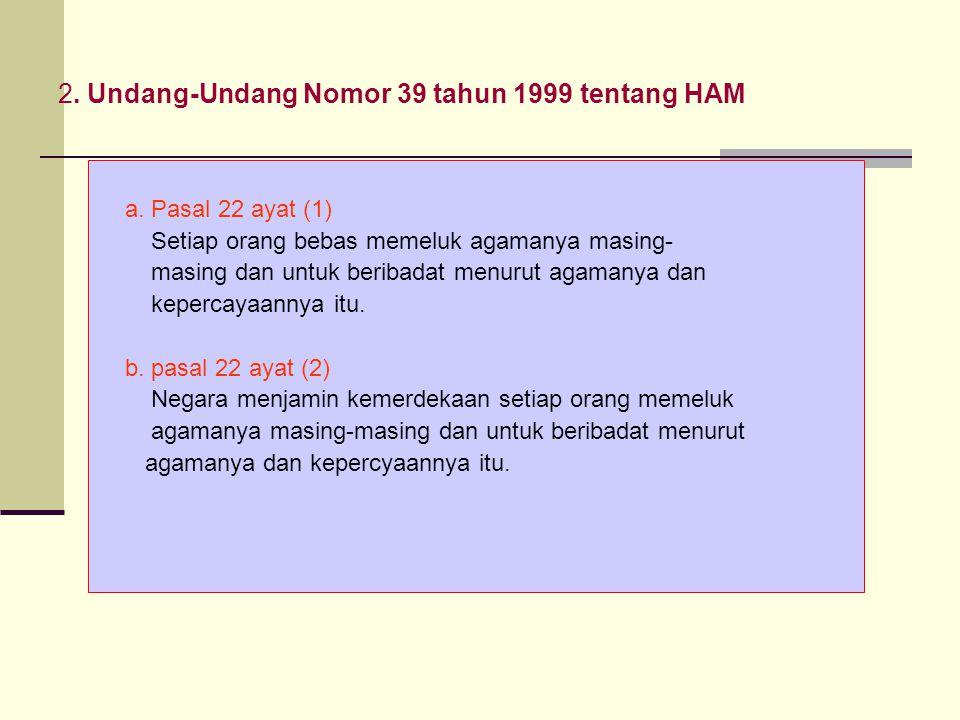 2. Undang-Undang Nomor 39 tahun 1999 tentang HAM