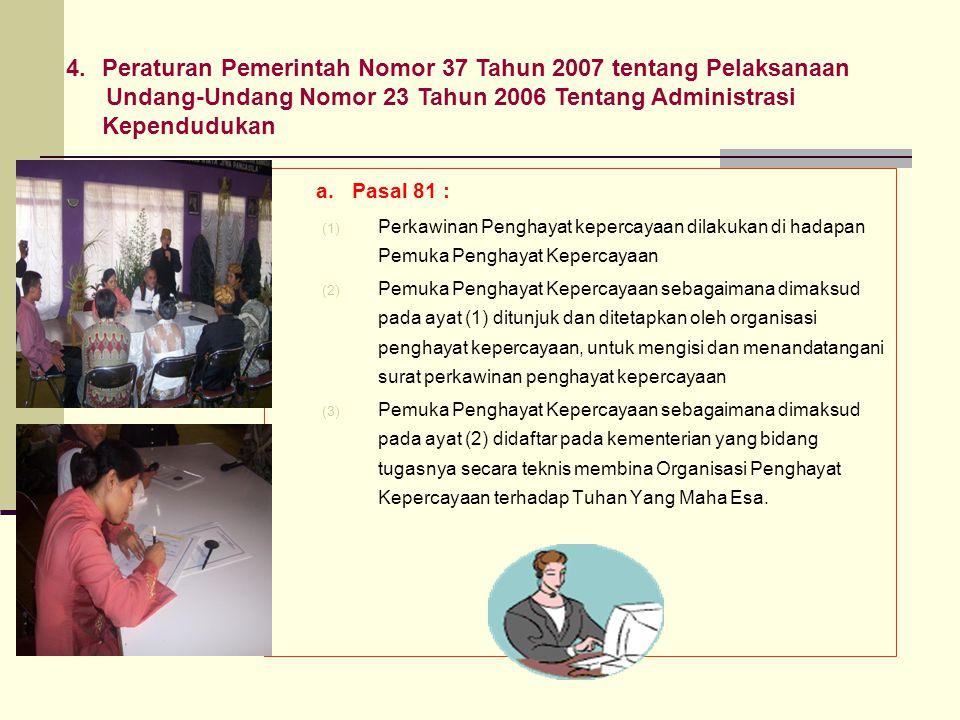 Peraturan Pemerintah Nomor 37 Tahun 2007 tentang Pelaksanaan