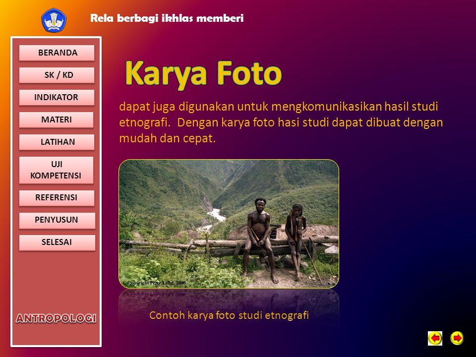 Karya Foto dapat juga digunakan untuk mengkomunikasikan hasil studi etnografi. Dengan karya foto hasi studi dapat dibuat dengan mudah dan cepat.