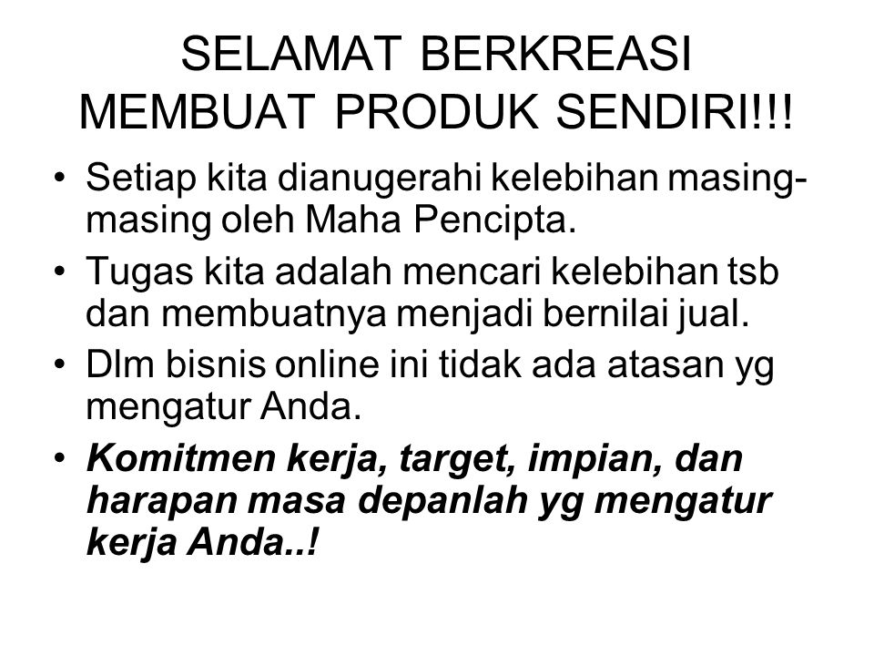 SELAMAT BERKREASI MEMBUAT PRODUK SENDIRI!!!