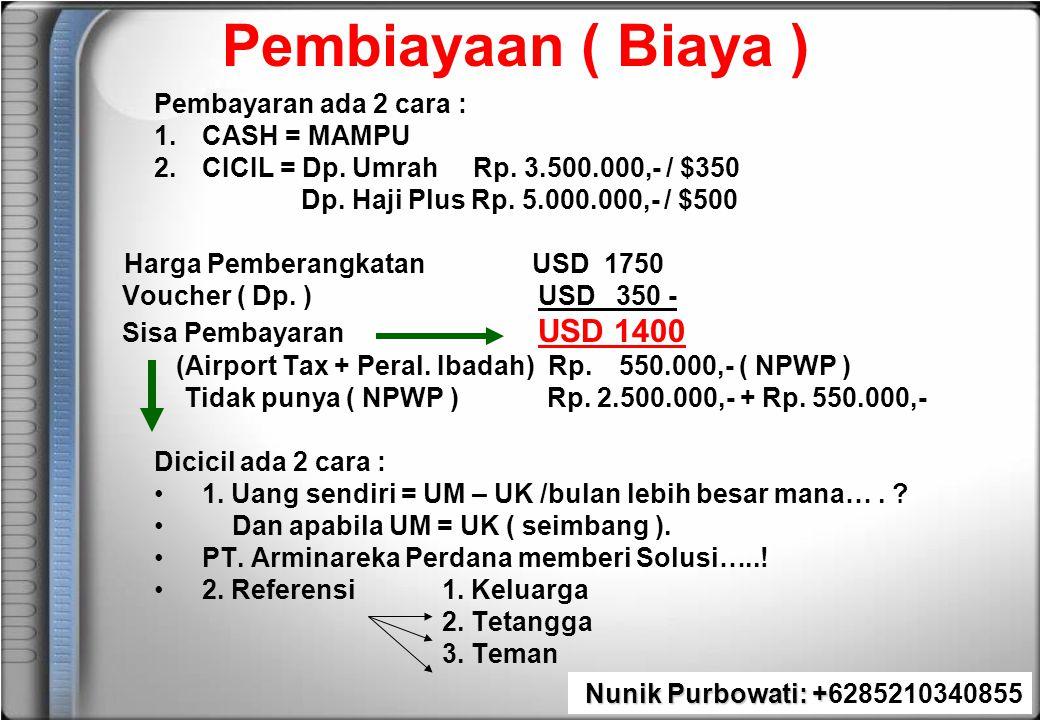 Pembiayaan ( Biaya ) Pembayaran ada 2 cara : CASH = MAMPU