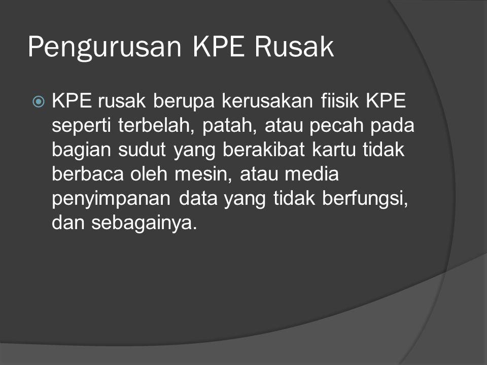 Pengurusan KPE Rusak
