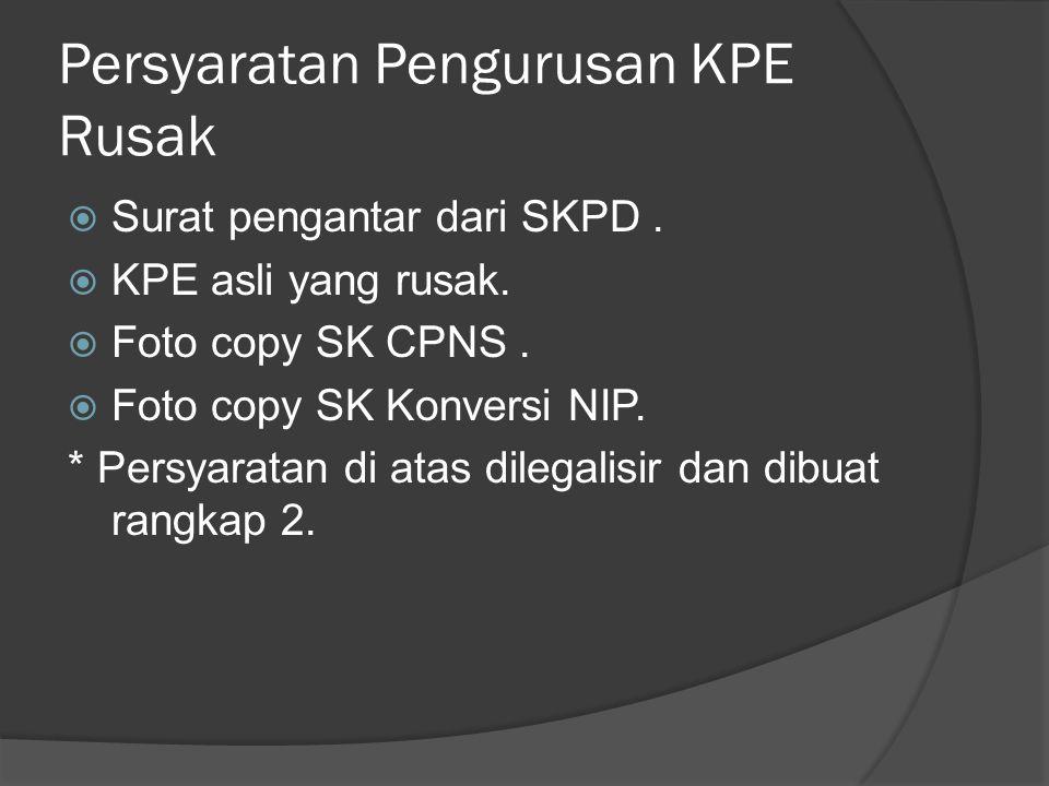 Persyaratan Pengurusan KPE Rusak
