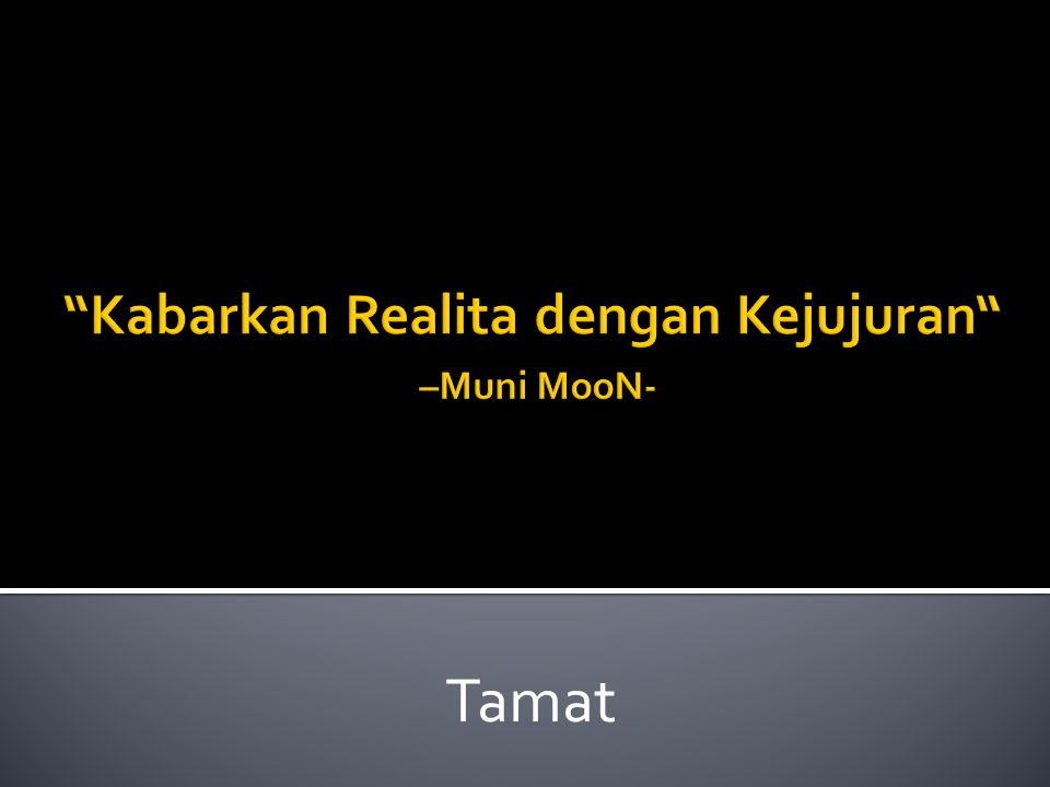 Kabarkan Realita dengan Kejujuran –Muni MooN-