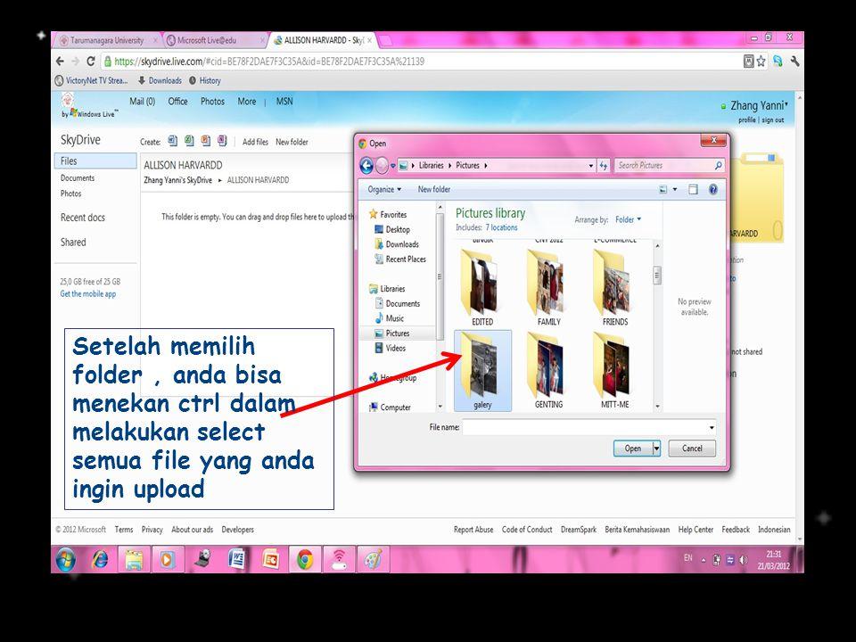 Setelah memilih folder , anda bisa menekan ctrl dalam melakukan select semua file yang anda ingin upload
