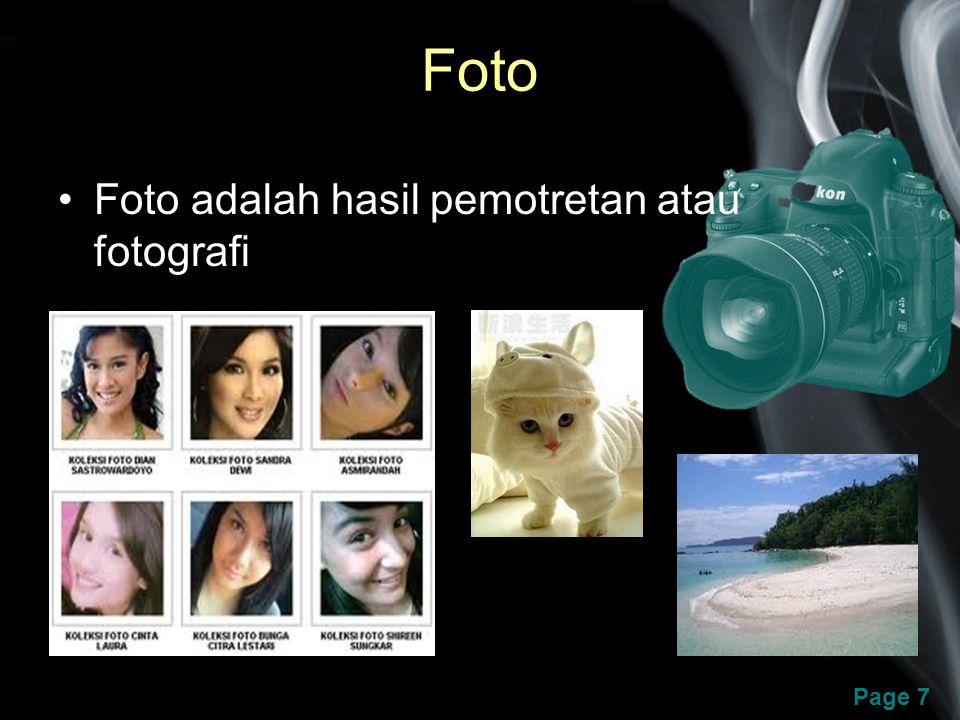 Foto Foto adalah hasil pemotretan atau fotografi
