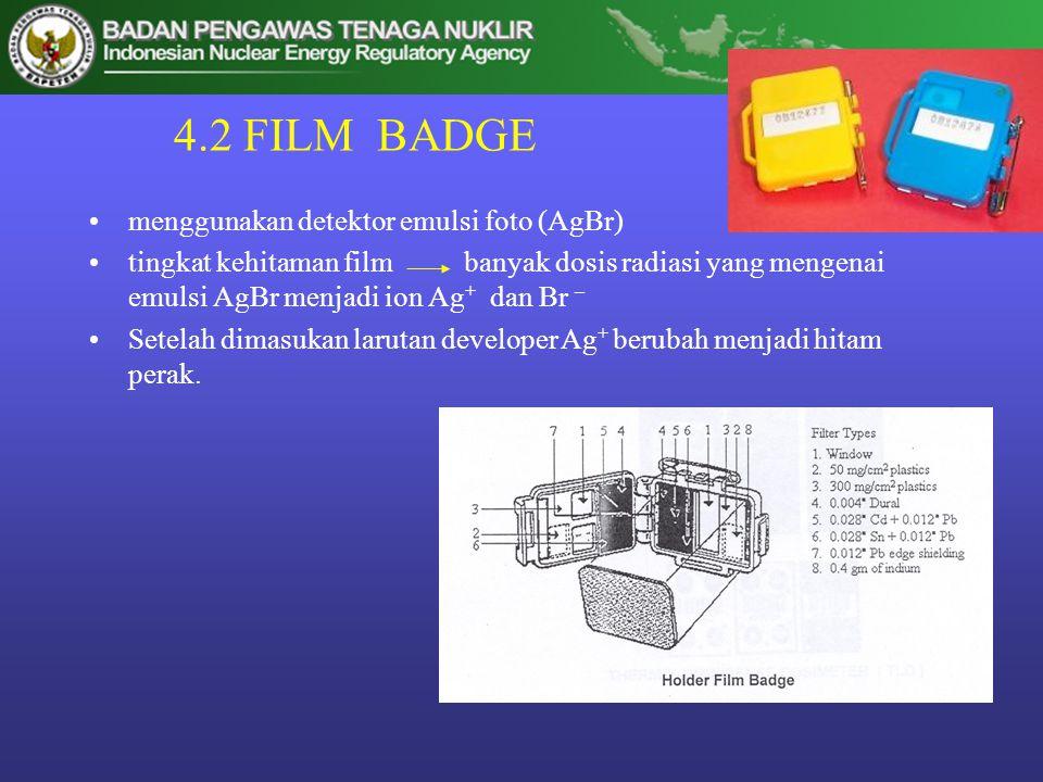 4.2 FILM BADGE menggunakan detektor emulsi foto (AgBr)
