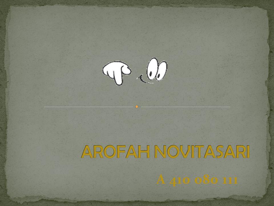 AROFAH NOVITASARI A 410 080 111