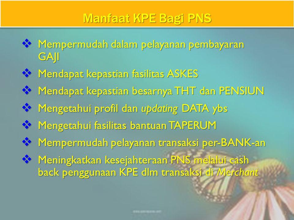 Manfaat KPE Bagi PNS Mempermudah dalam pelayanan pembayaran GAJI