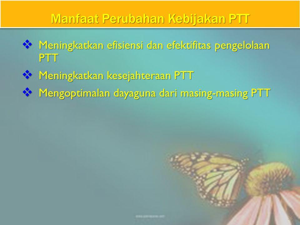 Manfaat Perubahan Kebijakan PTT