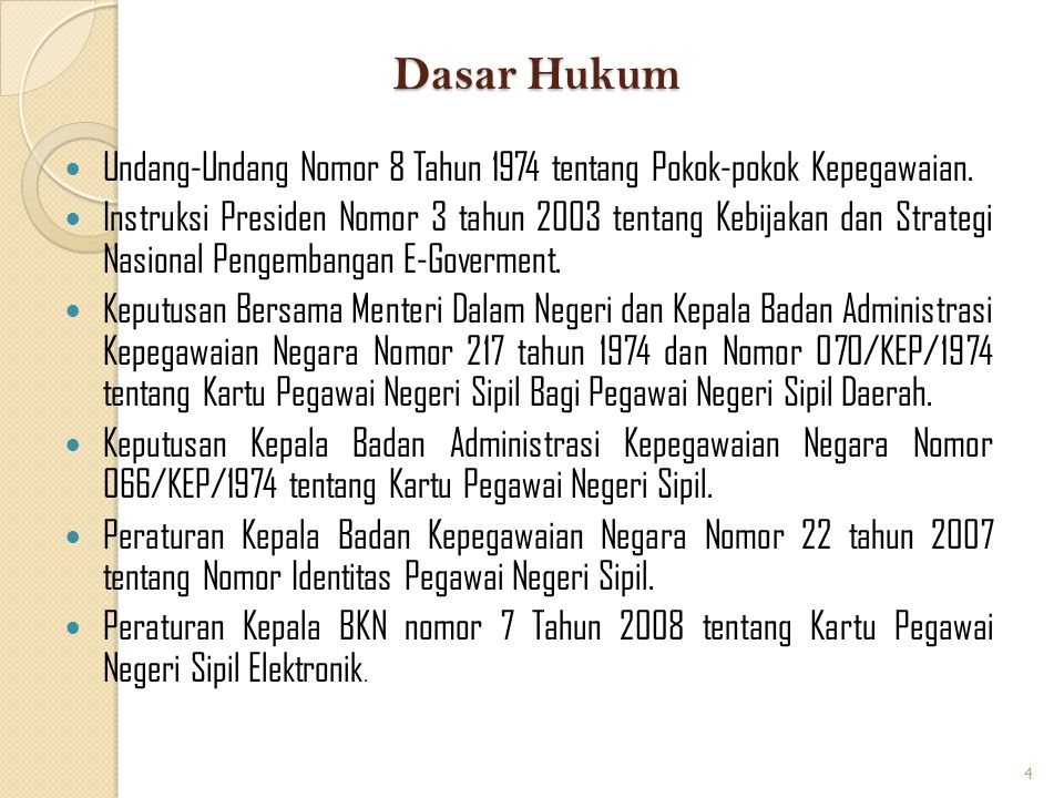Dasar Hukum Undang-Undang Nomor 8 Tahun 1974 tentang Pokok-pokok Kepegawaian.