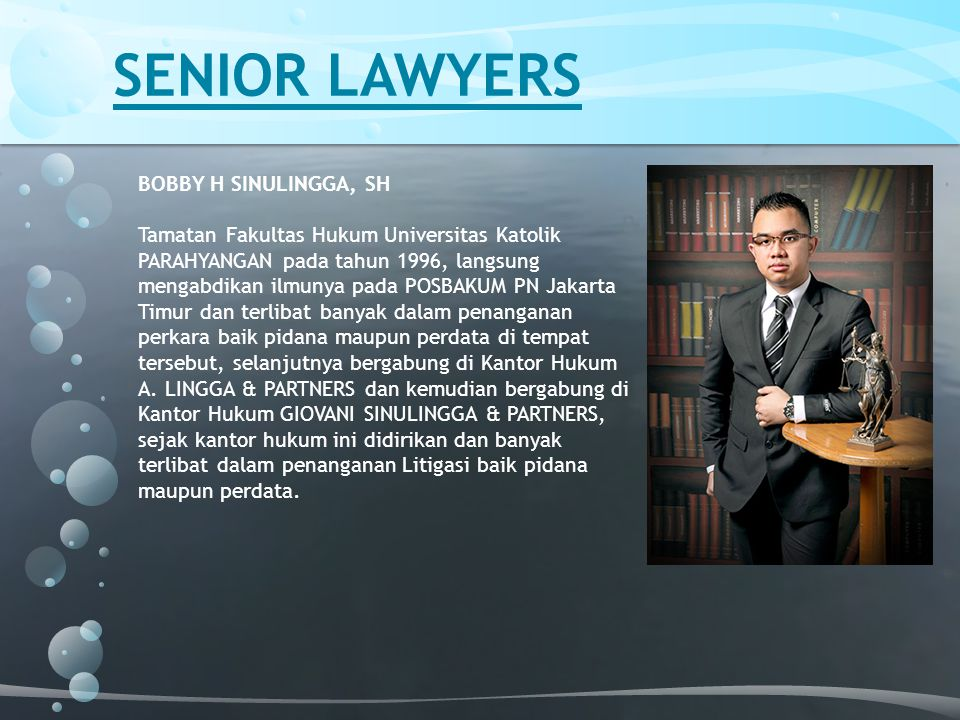 SENIOR LAWYERS BOBBY H SINULINGGA, SH