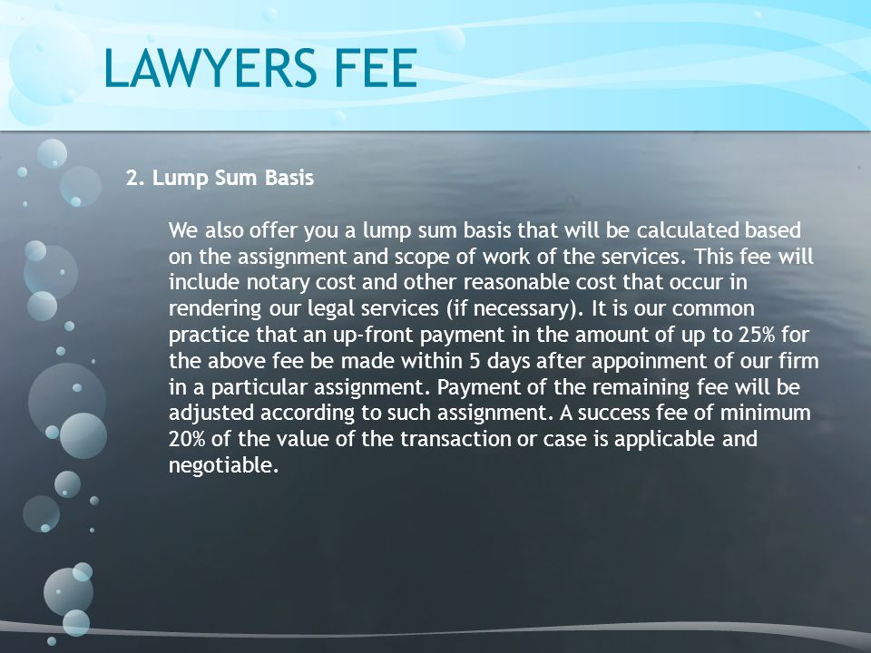 LAWYERS FEE 2. Lump Sum Basis