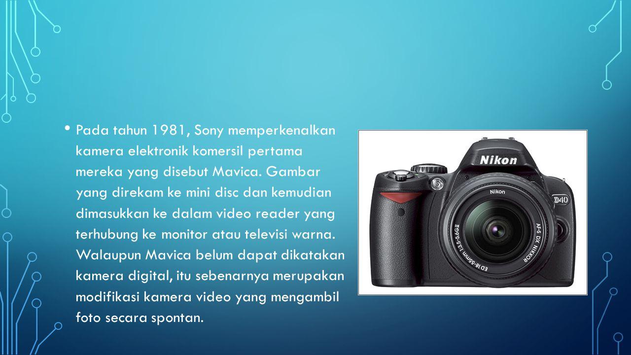 Pada tahun 1981, Sony memperkenalkan kamera elektronik komersil pertama mereka yang disebut Mavica.