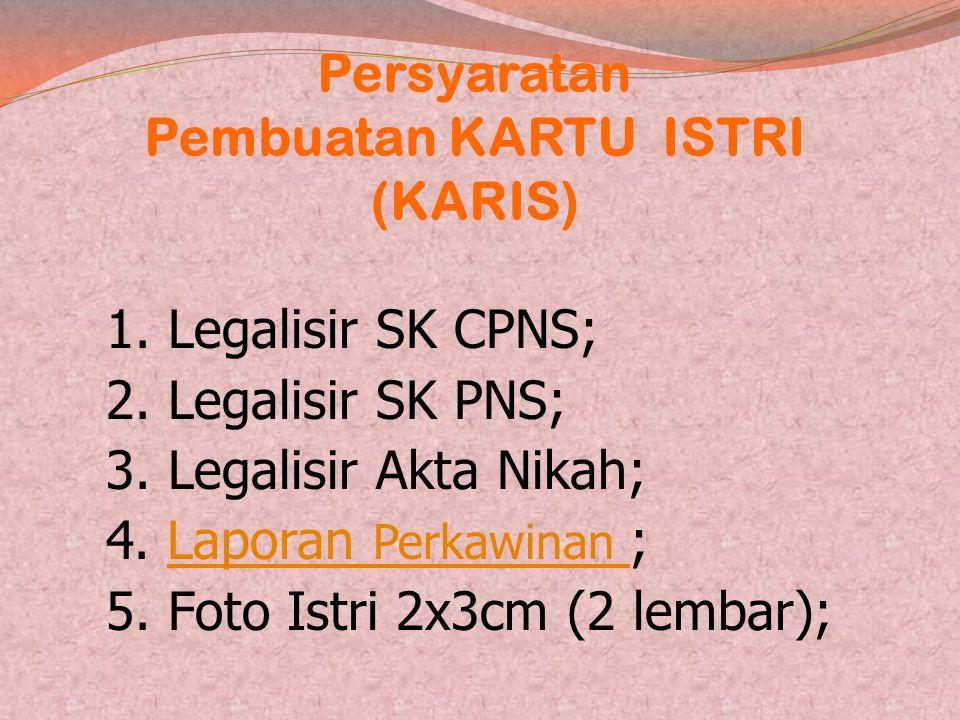 Persyaratan Pembuatan KARTU ISTRI (KARIS)