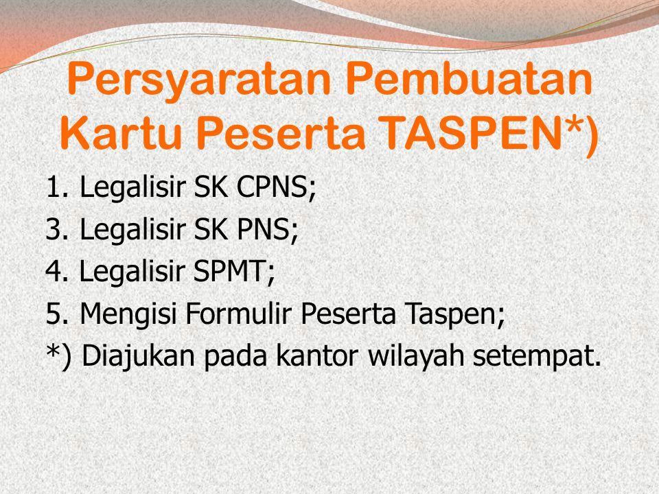 Persyaratan Pembuatan Kartu Peserta TASPEN*)
