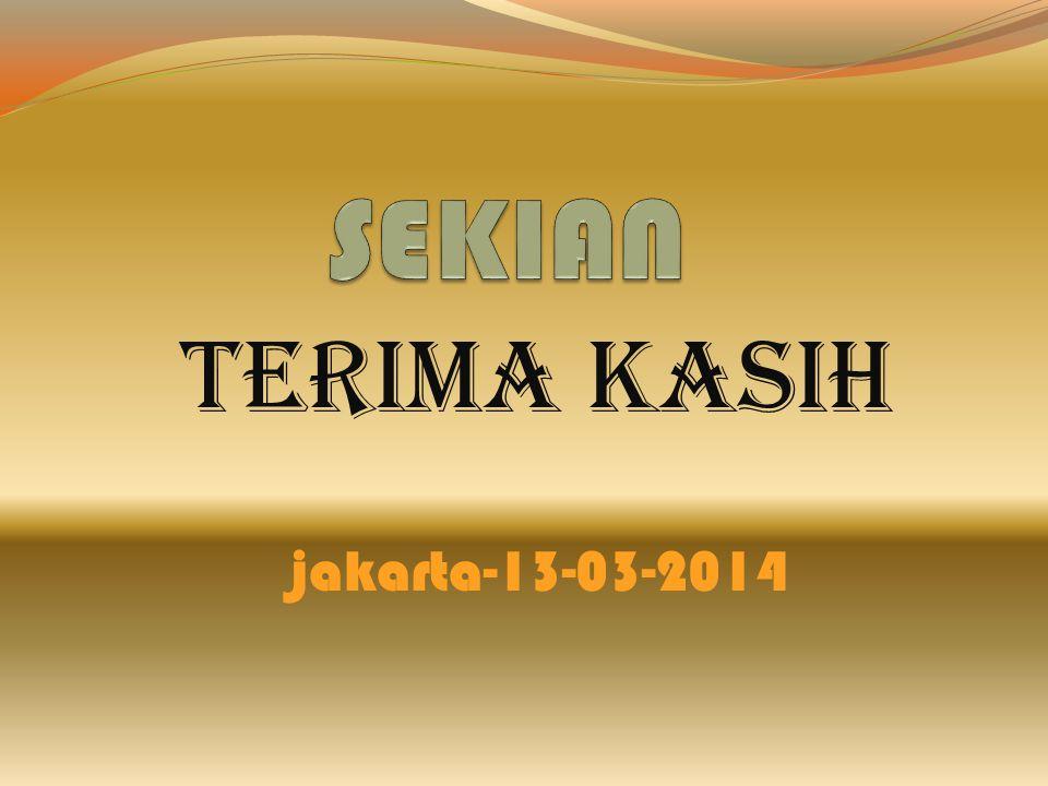 SEKIAN TERIMA KASIH jakarta-13-03-2014
