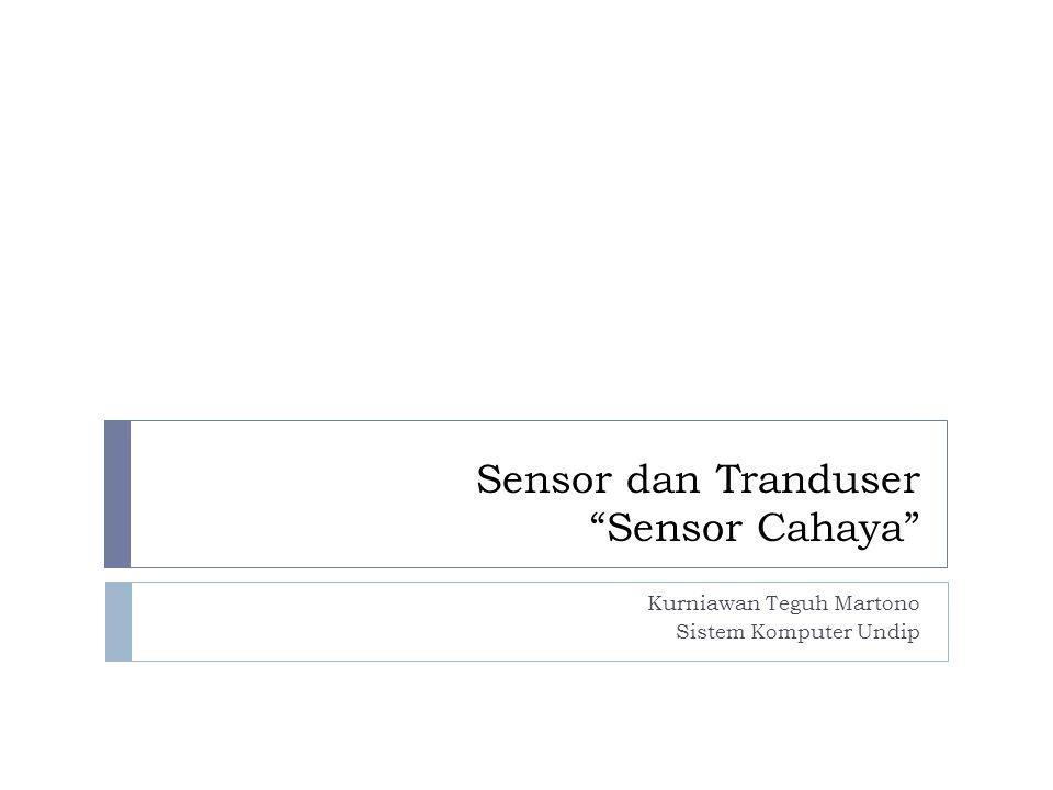 Sensor dan Tranduser Sensor Cahaya
