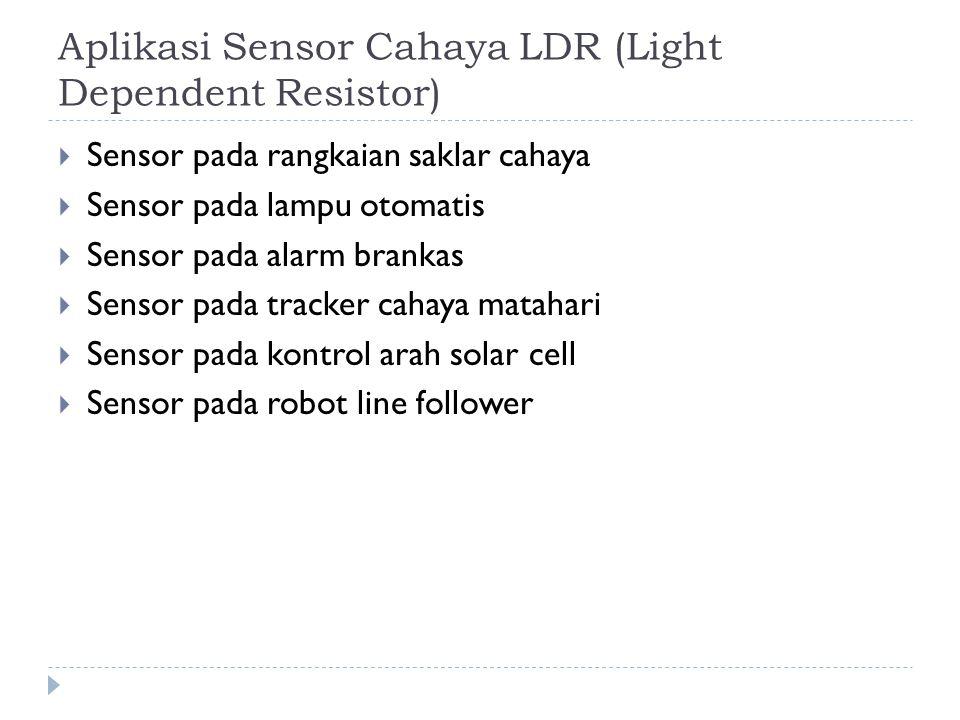 Aplikasi Sensor Cahaya LDR (Light Dependent Resistor)
