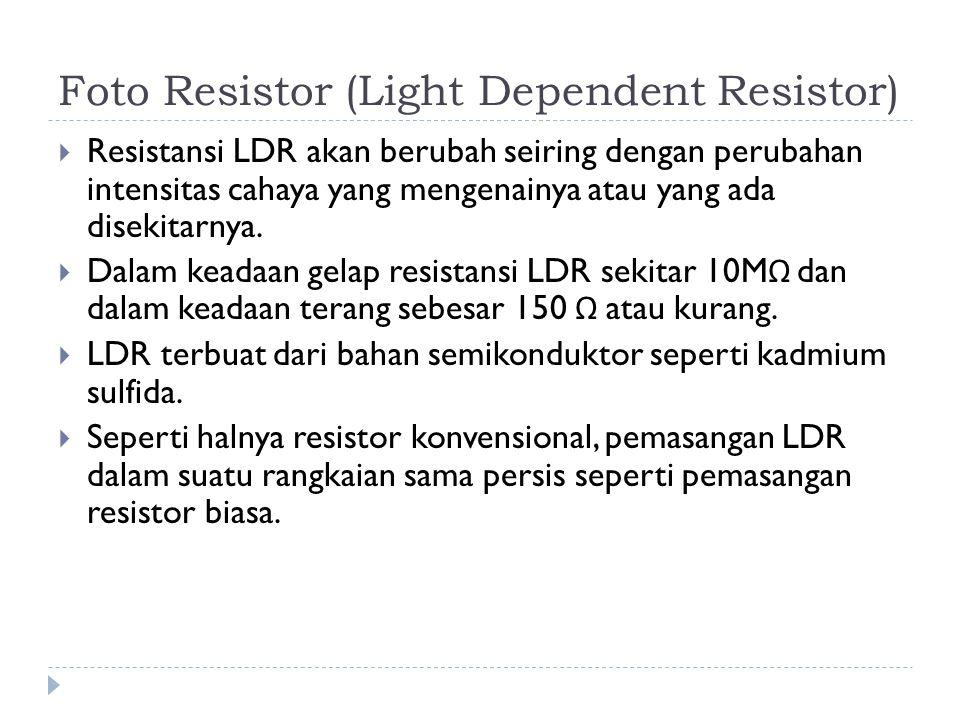 Foto Resistor (Light Dependent Resistor)