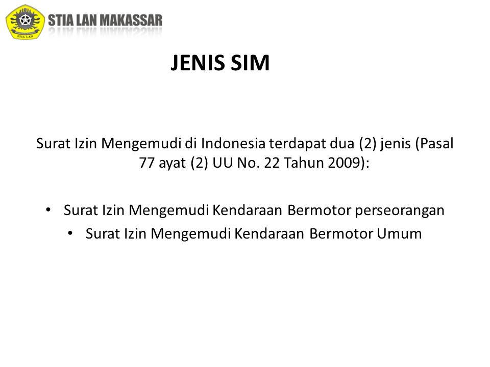 JENIS SIM Surat Izin Mengemudi di Indonesia terdapat dua (2) jenis (Pasal 77 ayat (2) UU No. 22 Tahun 2009):