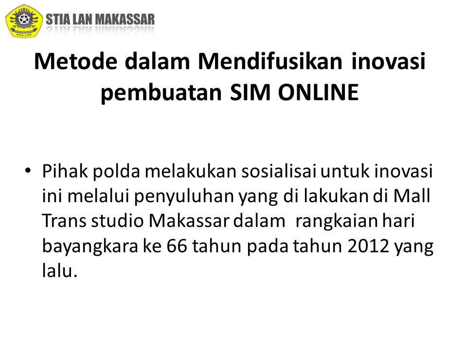 Metode dalam Mendifusikan inovasi pembuatan SIM ONLINE