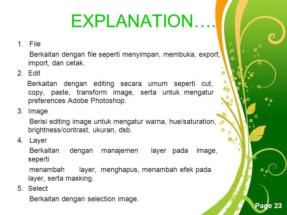 EXPLANATION…. 1. File. Berkaitan dengan file seperti menyimpan, membuka, export, import, dan cetak.