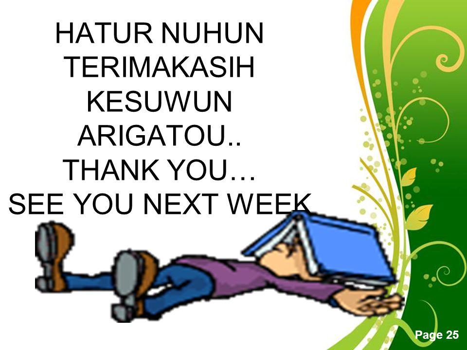 HATUR NUHUN TERIMAKASIH KESUWUN ARIGATOU.. THANK YOU… SEE YOU NEXT WEEK