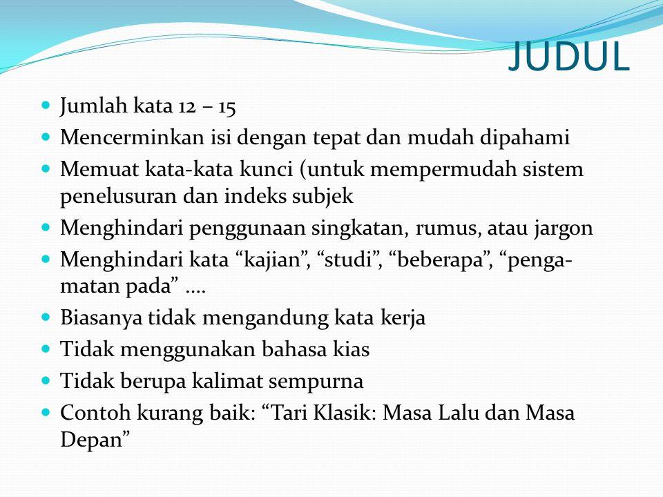 JUDUL Jumlah kata 12 – 15. Mencerminkan isi dengan tepat dan mudah dipahami.