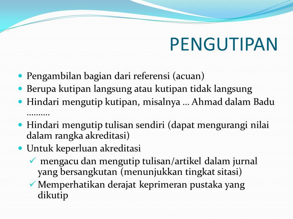 PENGUTIPAN Pengambilan bagian dari referensi (acuan)