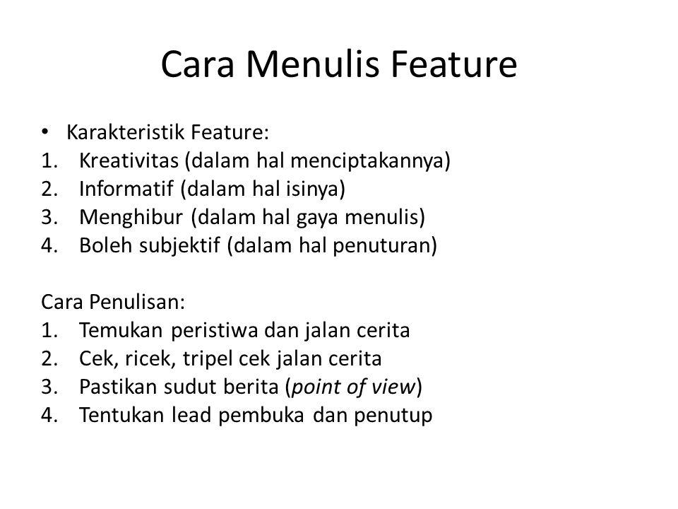 Cara Menulis Feature Karakteristik Feature: