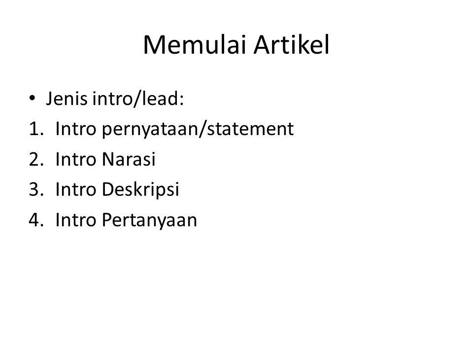 Memulai Artikel Jenis intro/lead: Intro pernyataan/statement