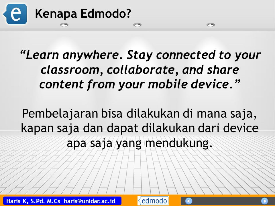 Kenapa Edmodo Learn anywhere. Stay connected to your classroom, collaborate, and share content from your mobile device.