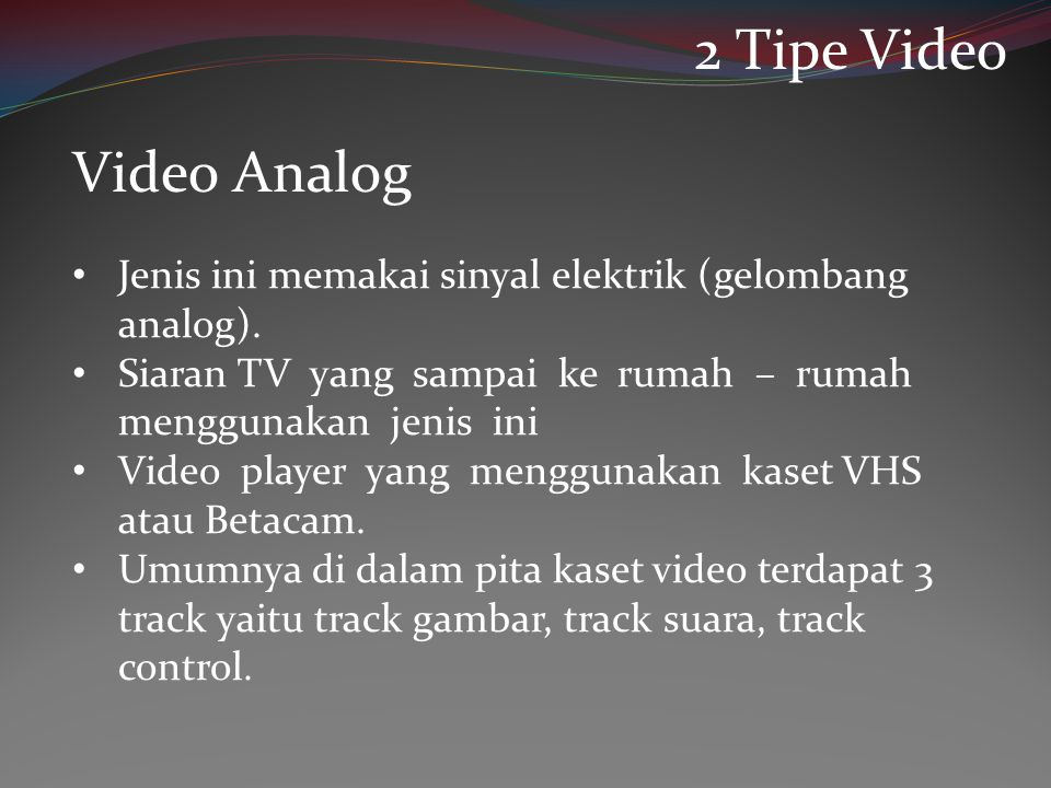 2 Tipe Video Video Analog