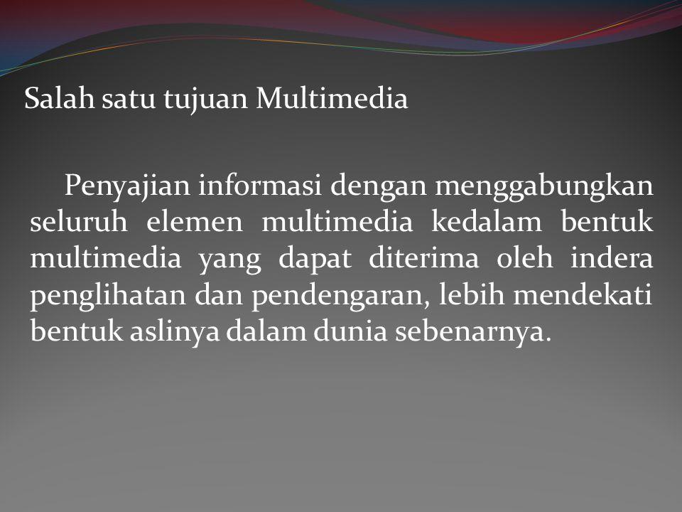 Salah satu tujuan Multimedia