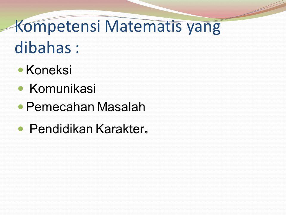 Kompetensi Matematis yang dibahas :