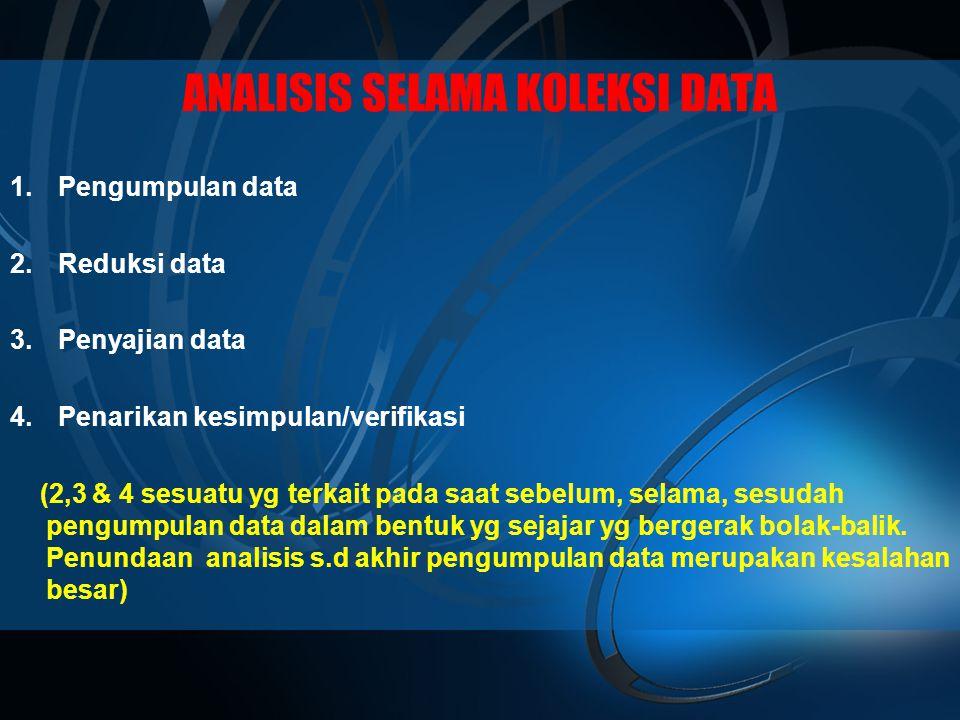 ANALISIS SELAMA KOLEKSI DATA