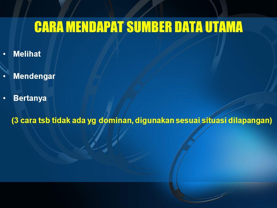 CARA MENDAPAT SUMBER DATA UTAMA