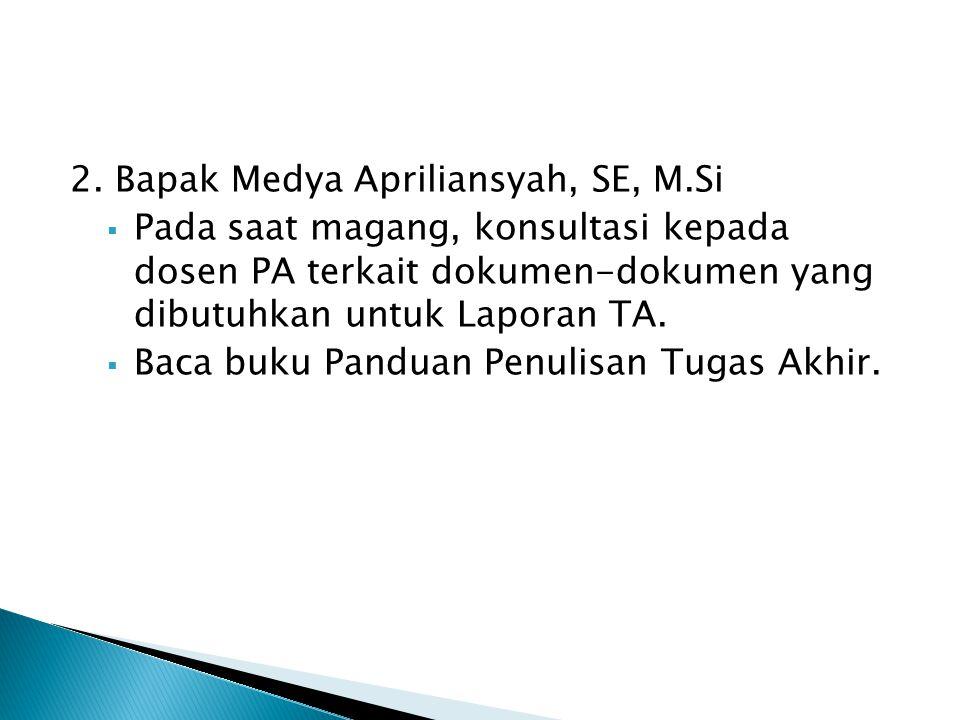 2. Bapak Medya Apriliansyah, SE, M.Si