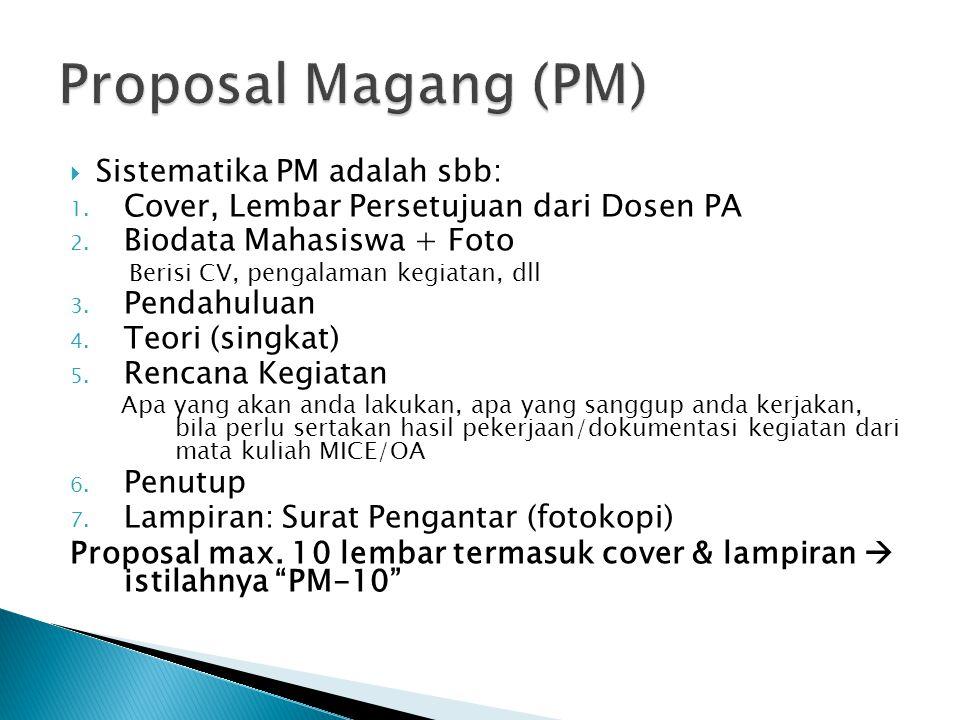 Proposal Magang (PM) Sistematika PM adalah sbb: