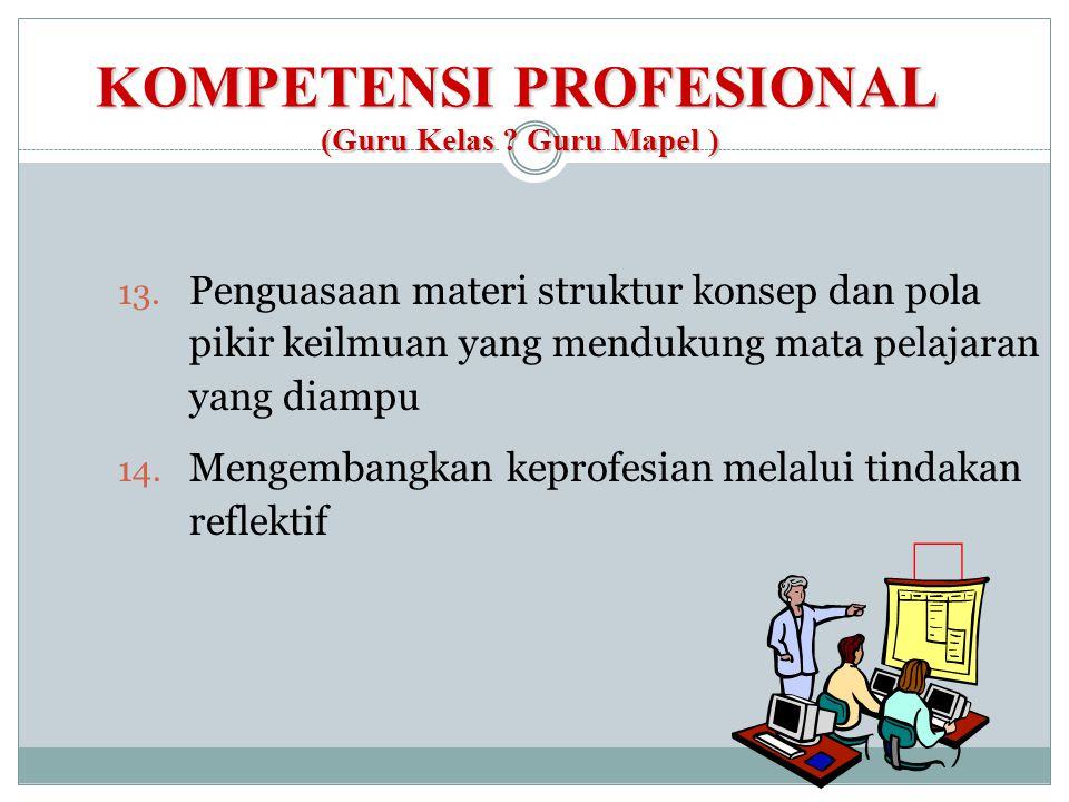 KOMPETENSI PROFESIONAL (Guru Kelas Guru Mapel )