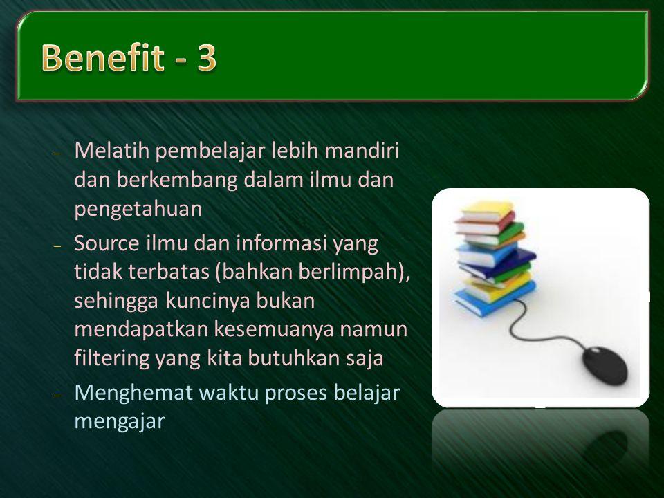 Benefit - 3 Melatih pembelajar lebih mandiri dan berkembang dalam ilmu dan pengetahuan.