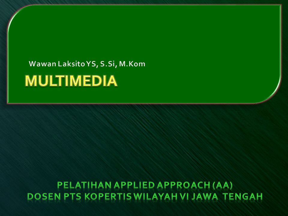 MULTIMEDIA Pelatihan Applied Approach (AA)