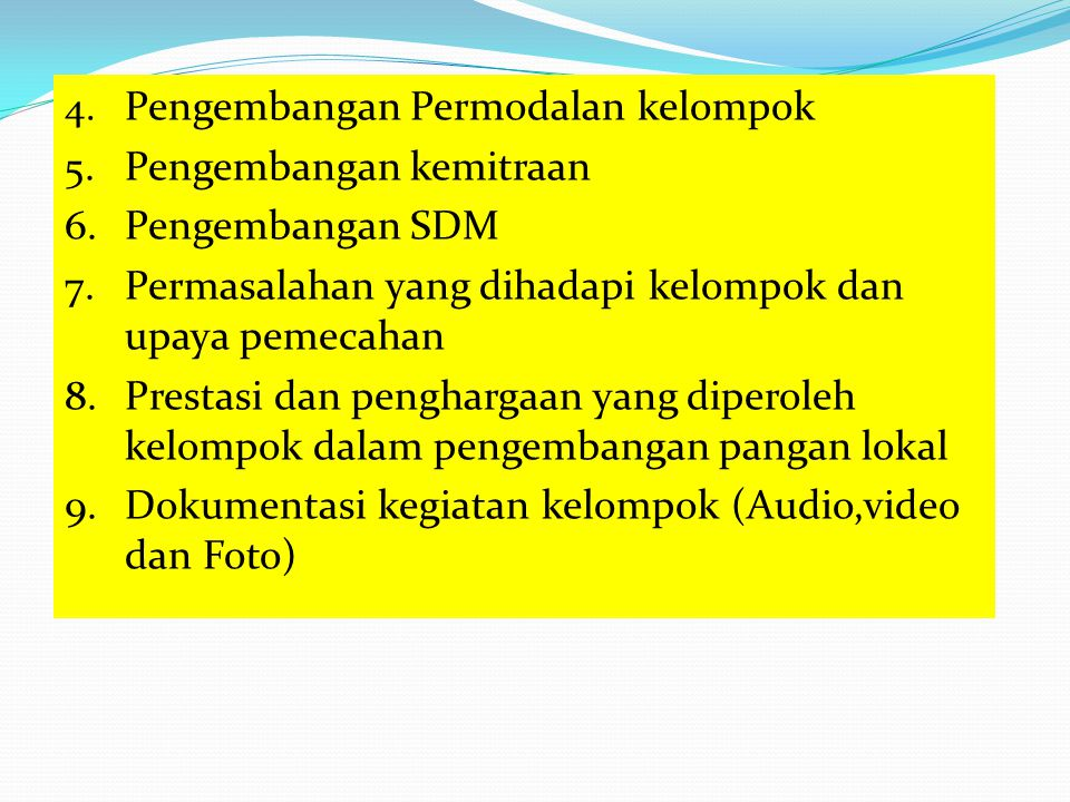 5. Pengembangan kemitraan 6. Pengembangan SDM