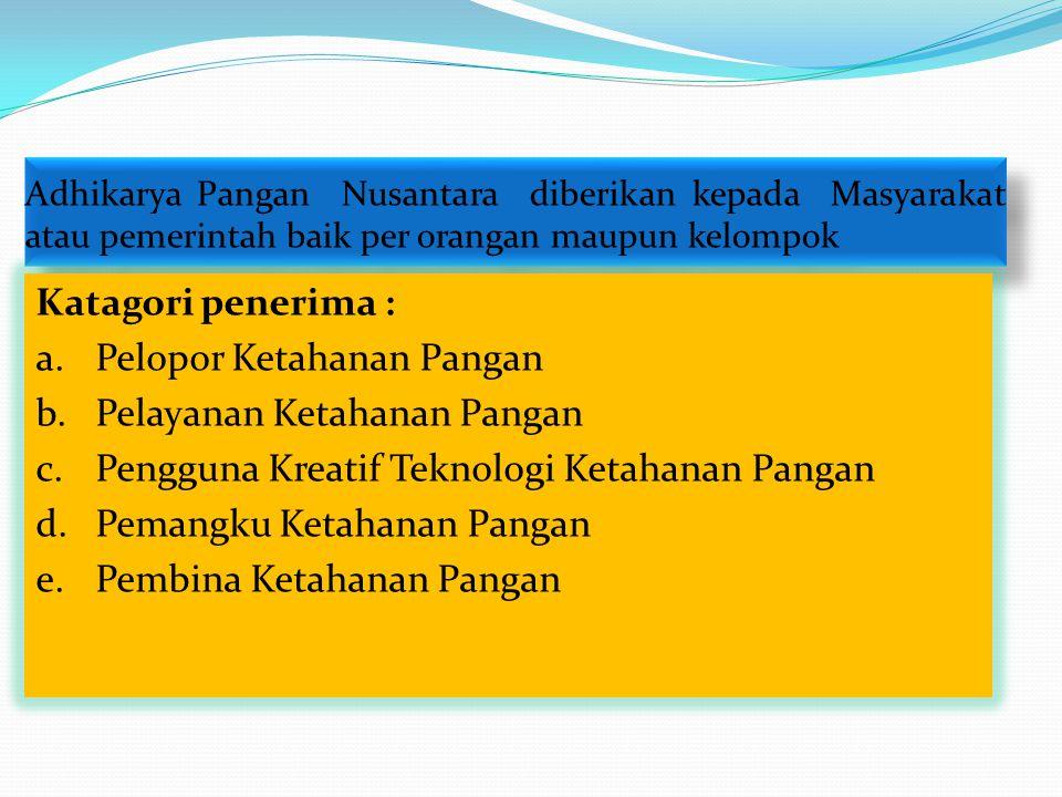 Adhikarya Pangan Nusantara diberikan kepada Masyarakat atau pemerintah baik per orangan maupun kelompok