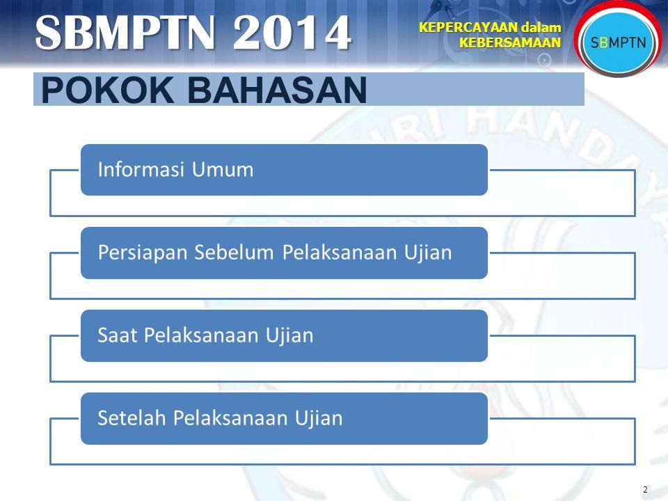 POKOK BAHASAN Informasi Umum Persiapan Sebelum Pelaksanaan Ujian